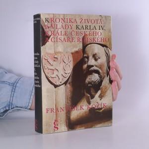 náhled knihy - Kronika života a vlády Karla IV. , krále českého a císaře římského