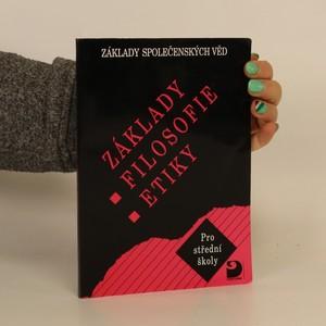náhled knihy - Základy filosofie, etiky : základy společenských věd : pro střední školy