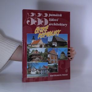 náhled knihy - Pětset padesát pět památek lidové architektury České republiky