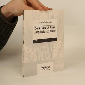 náhled knihy - Dois sóis, A rosa a arquitectura do mundo (podpis a věnování autora)