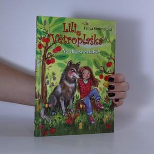 náhled knihy - Lili Větroplaška. Na vlky se nesahá!
