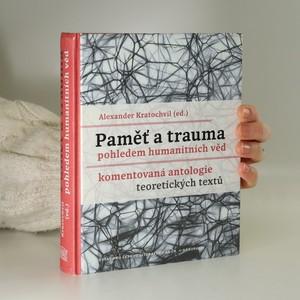 náhled knihy - Paměť a trauma pohledem humanitních věd. Komentovaná antologie teoretických textů