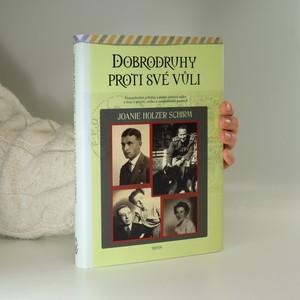 náhled knihy - Dobrodruhy proti své vůli. Pozoruhodné příběhy z druhé světové války o boji o přežití, útěku a mezilidských poutech