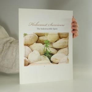 náhled knihy - Holocaust Survivors. The Indestructible Spirit