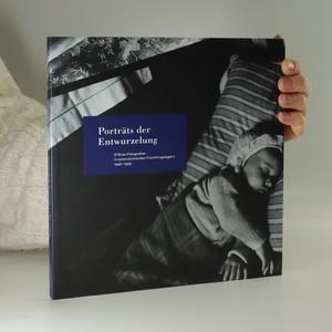 náhled knihy - Porträts der Entwurzelung. D'Oras Fotografien in österreichischen Flüchtlingslagern 1946-1949