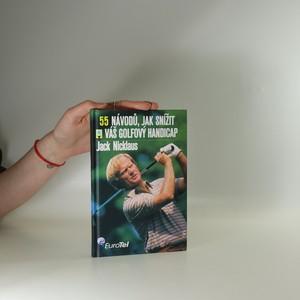 náhled knihy - 55 návodů, jak snížit váš golfový handicap