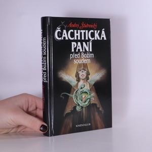 náhled knihy - Čachtická paní před Božím soudem, 3. díl