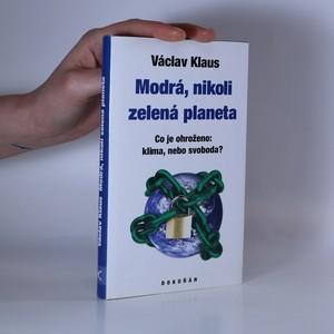 náhled knihy - Modrá, nikoli zelená planeta. Co je ohroženo: klima, nebo svoboda?