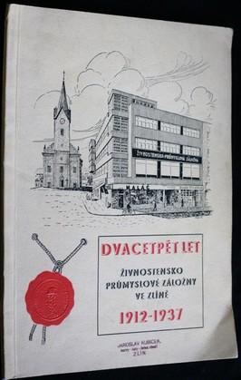 náhled knihy - Dvacetpět let živnostensko průmyslové záložny ve Zlíně 1912-1937