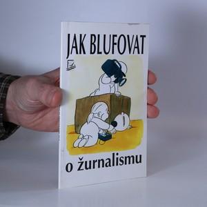 náhled knihy - Jak blufovat o žurnalismu