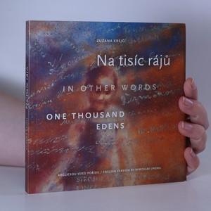 náhled knihy - Na tisíc rájů. One thousand Edens.