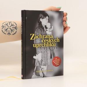 náhled knihy - Záchrana českých uprchlíků 1938-39 : sir Nicholas Winton nebyl sám