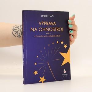 náhled knihy - Výprava na ohňostroj : o Evropské unii a mladých lidech
