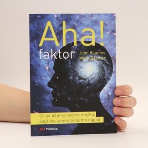 náhled knihy - Aha faktor : co se děje ve vašem mozku, když dostanete brilantní nápad