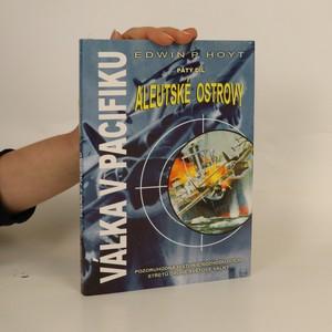 náhled knihy - Válka v Pacifiku. Pátý díl, Aleutské ostrovy