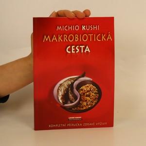 náhled knihy - Makrobiotická cesta : kompletní příručka zdravé výživy