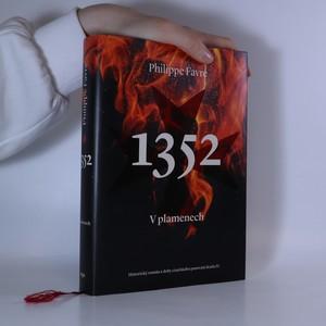 náhled knihy - 1352. V plamenech. Historický román z doby císařského panování Karla IV.