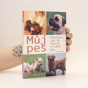 náhled knihy - Můj pes : Průvodce, jak se starat o svého psa