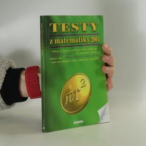 náhled knihy - Testy z matematiky 2004