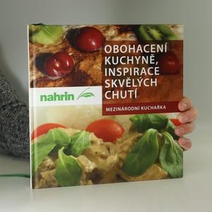 náhled knihy - Obohacení kuchyně, inspirace skvělých chutí : mezinárodní kuchařka