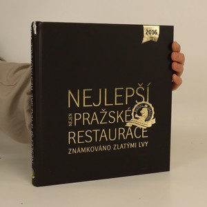 náhled knihy - Nejlepší nejen pražské restaurace : známkováno Zlatými lvy : 2016