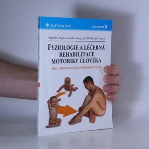 náhled knihy - Fyziologie a léčebná rehabilitace motoriky člověka