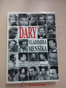 Dary Vladimíra Menšíka aneb Stromeček mého veselého života (pv, 216 s. , foto)