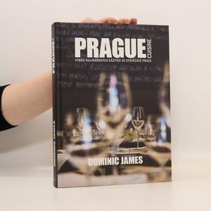 náhled knihy - Prague cuisine : výběr kulinářských zážitků ve stověžaté Praze