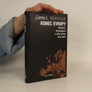 náhled knihy - Konec Evropy : diktátoři, demagogové a doba temna před námi