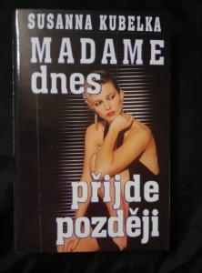 náhled knihy - Madame dnes přijde později (pv., 317 s.)
