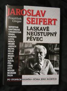 náhled knihy - Jaroslav Seifert - Laskavě neústupný pěvec (Lam., 272 s.)