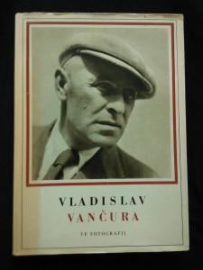 náhled knihy - Vladislav Vančura ve fotografii (A4, Ocpl., foto mj. J. Sudek, T. Honty ad.)