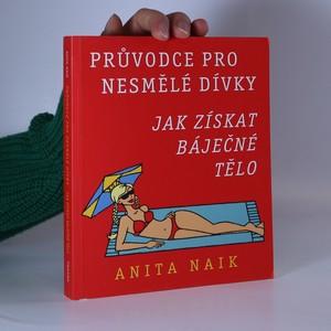 náhled knihy - Průvodce pro nesmělé dívky : jak získat báječné tělo