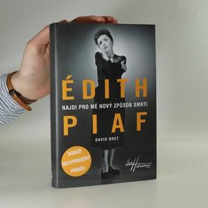 náhled knihy - Édith Piaf : Najdi pro mě nový způsob smrti