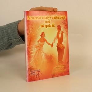 náhled knihy - Partnerské vztahy v dnešní době, aneb, Jak spolu žít