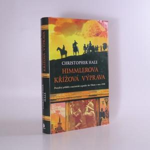 náhled knihy - Himmlerova křížová výprava : pravdivý příběh o nacistické expedici do Tibetu z roku 1938