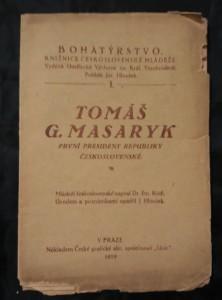 náhled knihy - Tomáš G. Masaryk, první president Republiky Československé (Obr, 24 s.)