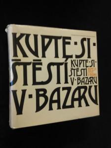 Kupte si štěstí v bazaru (Ocpl, 356 s., il. V. Renčín)