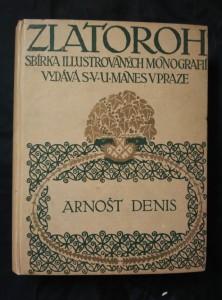 náhled knihy - Arnošt Denis - Zlaroroh - sbírka illustrovaných monografií (Oppl, 304 s., 44 vyobr.)