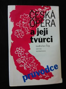 Česká opera a její tvůrci - Průvodce (Ocpl, 400 s., foto. S. Jareš)
