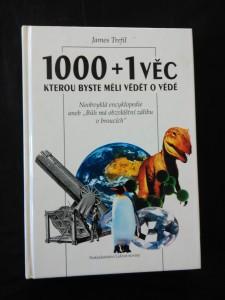1000 + 1 věc, kterou byste měli vědět o vědě (lam, 256 s., il a foto)