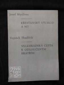 náhled knihy - J. Myslivec - Křesťanský východ a my/ V. Tkadlčík - Velehradská cesta k odloučeným bratřím (Obr, 70 s.)