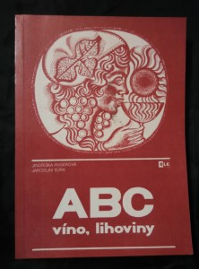 ABC víno, lihoviny - vč. Slovníku vín, odrůd atd. (Obr, 152 s.)