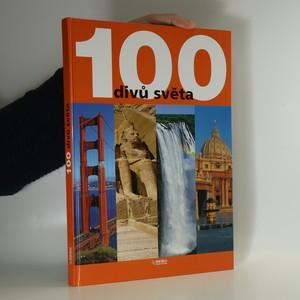 náhled knihy - 100 divů světa. Největší poklady lidstva na pěti kontinentech
