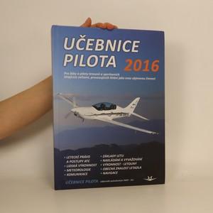náhled knihy - Učebnice pilota 2016 : pro žáky a piloty všech druhů letounů a sportovních létajících zařízení, provozujících létání jako svou zájmovou činnost Učebnice pilota
