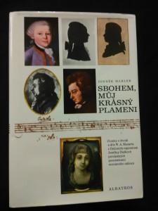 Sbohem můj krásný plameni - Zlomky o životě a díle W. A. Mozarta z fiktivních vzpomínek Josefíny Duškové provázených poznámkami neznámého nálezce (A4, Ocpl, 222 s.)