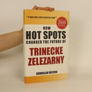 náhled knihy - How Hot Spots Changed the Future of Trinecke Zelezarny