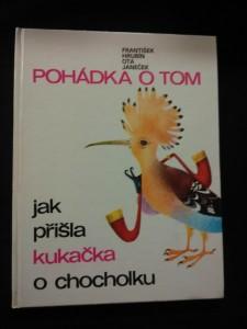 náhled knihy - Pohádka o tom, jak přišla kukačka o chocholku (A4, lam, nestr. Ob a il. O. Janeček, typo O. Pavalová)