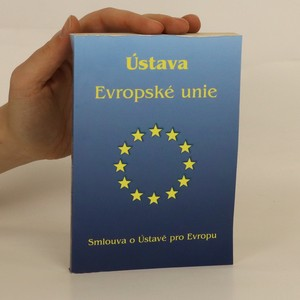 náhled knihy - Ústava Evropské unie : Smlouva o Ústavě pro Evropu