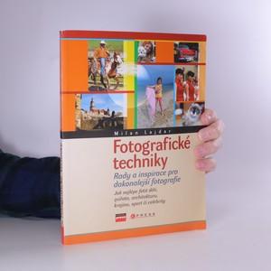 náhled knihy - Fotografické techniky : rady a inspirace pro dokonalejší fotografie